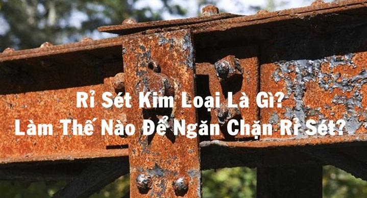 Tìm hiểu rỉ sét là gì? Các loại hóa chất tẩy rỉ sét bán tại Việt Nam